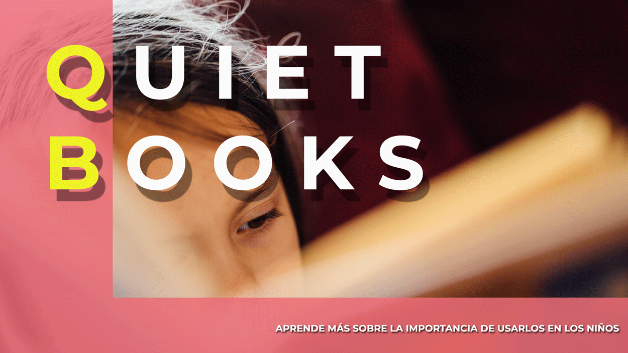 QUIET BOOKS Y SU IMPORTANCIA